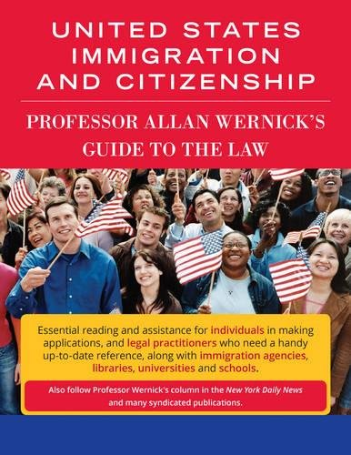 Wernick's Guide to Us Immigration and Citizenship