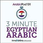 3-Minute Egyptian Arabic: 25 Lesson Series |  Innovative Language Learning LLC