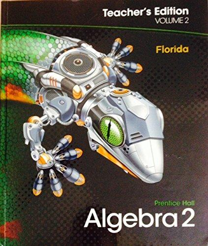 Prentice Hall Algebra 2 Teachers Edition Volume 1 Florida (cover is black with lizard robot) -  Charles, Teacher's Edition, Hardcover