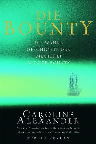 Die Bounty: Die wahre Geschichte der Meuterei auf der Bounty