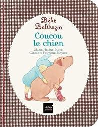 Coucou le chien par Marie-Hélène Place