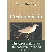 Oeil américain (L'): Histoires naturelles du Nouveau Monde t1