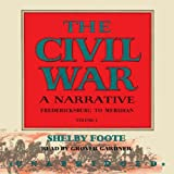 The Civil War, A Narrative: Fredericksburg to Meridian by Shelby Foote front cover