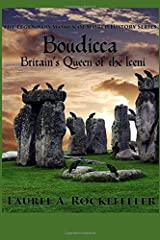 Boudicca: Britain's Queen of the Iceni (The Legendary Women of World History) Paperback