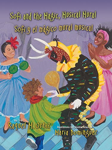 Musical Mural - Sofi and the Magic, Musical Mural / Sofi y el magico mural musical (English and Spanish Edition)