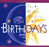 The Hidden Meaning of Birthdays, Ariel Books Staff and Ariel Books, 0740714759