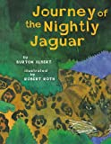 Journey of the Nightly Jaguar, Burton Albert, 1416970924