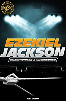 Ezekiel Jackson - Wrestling Unauthorized & Uncensored (All Ages Deluxe Edition with Videos)