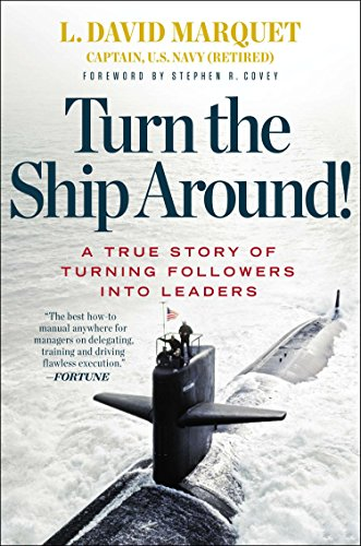 Turn the Ship Around!: A True Story of Turning Followers into ()
