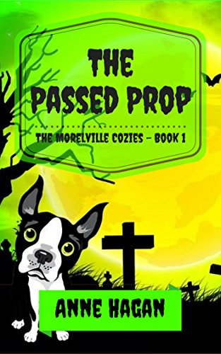 (The Passed Prop: The Morelville Cozies - Book)
