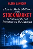 img - for How To Make Millions In The Stock Market By Following The Best Investors On The Internet book / textbook / text book