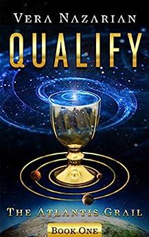 Qualify (The Atlantis Grail Book 1) by [Nazarian, Vera]