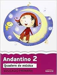 Andantino 2: Quadern de música. Primer cicle de Primària