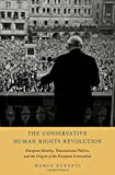 img - for The Conservative Human Rights Revolution: European Identity, Transnational Politics, and the Origins of the European Convention book / textbook / text book