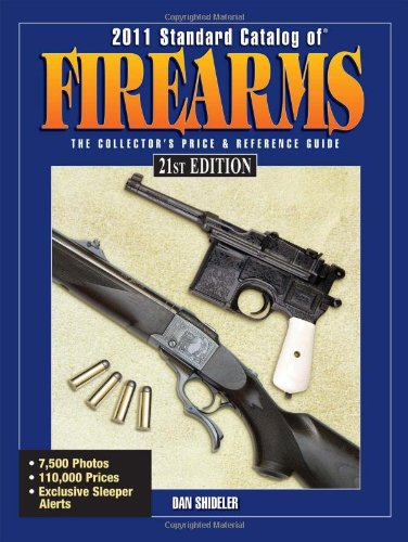 2011 Standard Catalog Of Firearms: The Collector's Price & Reference ()