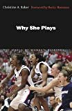 img - for Why She Plays: The World of Women's Basketball book / textbook / text book