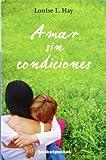 Amar sin condiciones (Books4pocket crec. y salud)