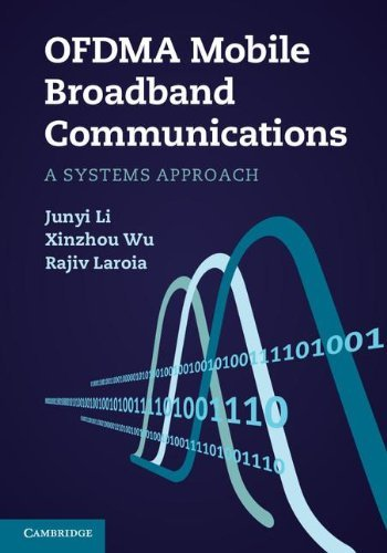 OFDMA Mobile Broadband Communications: A Systems Approach by Junyi Li (2013-02-25)