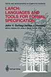 Larch: Languages and Tools for Formal Specification : Languages and Tools for Formal Specification, John V. Guttag, James J. Horning, 1461276365