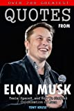 img - for Over 200 Greatest Quotes from Elon Musk: Tesla, SpaceX, and How We Started Colonization of Mars book / textbook / text book