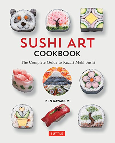 Sushi Art Cookbook The Complete Guide to Kazari Sushi [Kawasumi, Ken] (Tapa Dura)