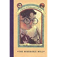 The Miserable Mill - A Series Of Unfortunate Events - Book The Fourth