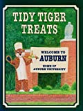 img - for Tidy Tiger Treats: Welcome To Auburn, Home Of Auburn University book / textbook / text book