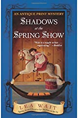 Shadows at the Spring Show: An Antique Print Mystery (Antique Print Mysteries (Paperback)) Paperback
