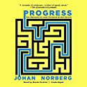 Progress: Ten Reasons to Look Forward to the Future Audiobook by Johan Norberg Narrated by Derek Perkins