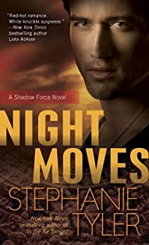 Night Moves ( Shadow Force Series Book 4) by [Tyler, Stephanie]
