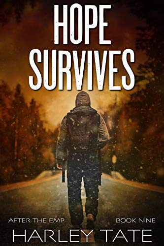Hope Survives: A Post-Apocalyptic Survival Thriller (After the EMP Book 9) by [Tate, Harley]