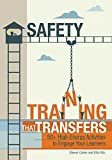 img - for Safety Training That Transfers: 50+ High-Energy Activities to Engage Your Learners book / textbook / text book