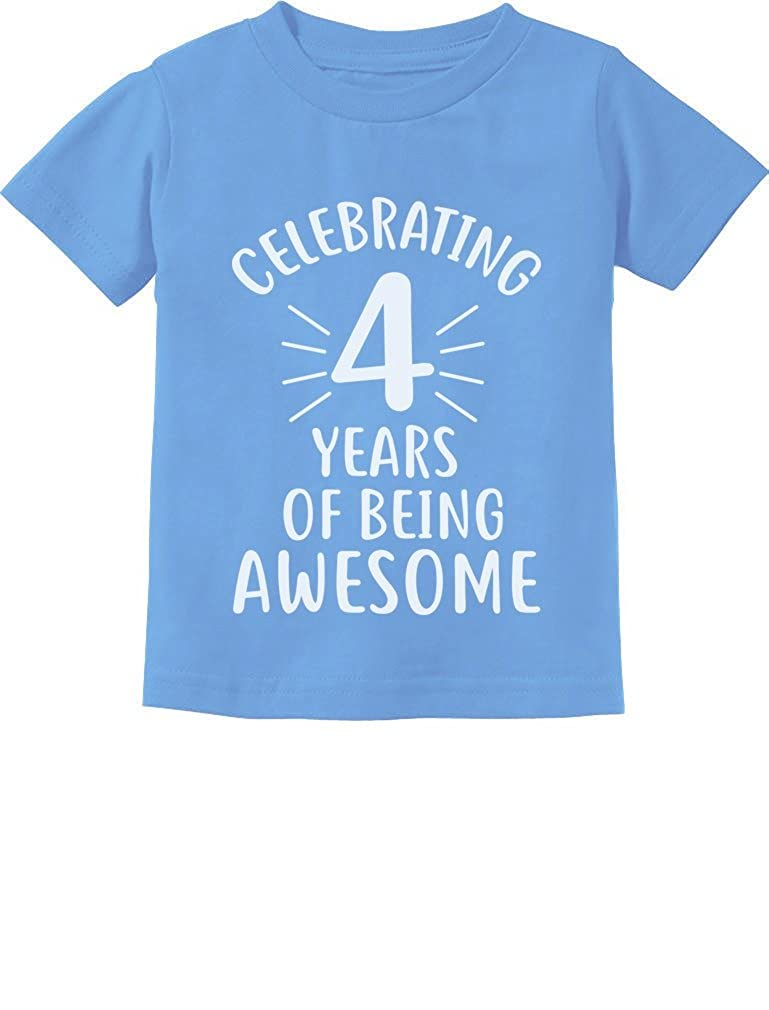 4 Years of Being Awesome! Birthday Gift for 4 Year Old Toddler Kids T-Shirt GZrrt3lgm5