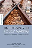 img - for Uncertainty in Policy Making: Values and Evidence in Complex Decisions (The Earthscan Science in Society Series) book / textbook / text book
