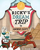 Ricky's Dream Trip to Ancient Egypt, William Stevenson, 193651771X