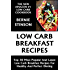 Top 30 Most Popular And Latest Low Carb Breakfast Recipes For Healthy And Perfect Dieting