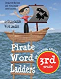 Pirate Word Ladders: Third Grade, Brenda Olsen, 1492216305