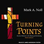 Turning Points: Decisive Moments in the History of Christianity | Mark A. Noll