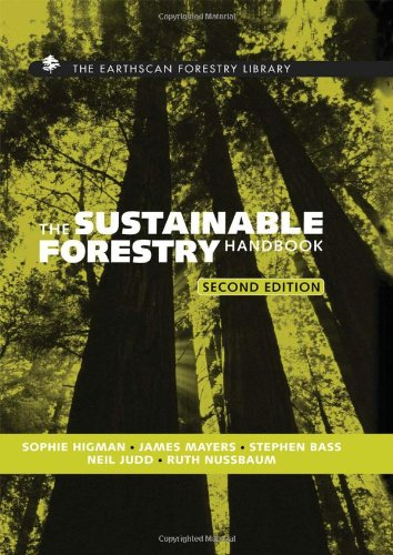 The Sustainable Forestry Handbook: A Practical Guide for Tropical Forest Managers on Implementing New Standards (The Ear