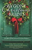 Bygone Christmas Brides: 6 Stories of Old-Fashioned Christmas Romance