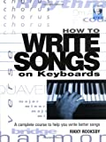 How to Write Songs on Keyboards - A Complete Course to Help You Write Better Songs Book/online audio (Softcover)