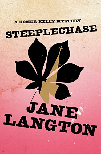 Steeplechase (The Homer Kelly Mysteries Book 18)
