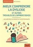 Mieux comprendre la dyslexie et autres troubles de l'apprentissage - Un guide pour les parents et les intervenants