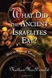 What Did the Ancient Israelites Eat?, Nathan MacDonald, 0802862985