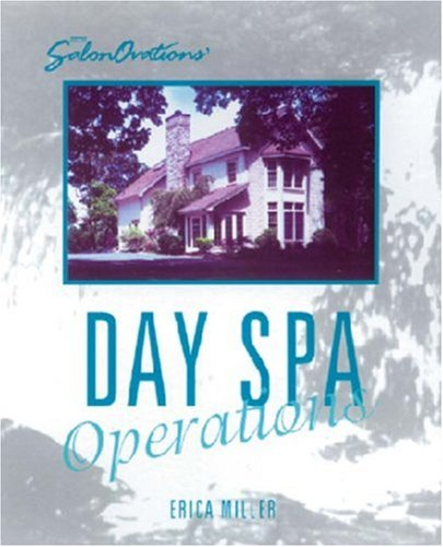 (SalonOvations' Day Spa Operations (S Business Series))