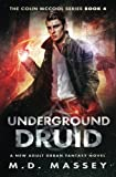 Underground Druid: A New Adult Urban Fantasy Novel (The Colin McCool Paranormal Suspense Series) (Volume 4) by  M.D. Massey in stock, buy online here