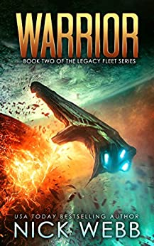 Warrior: Book 2 of The Legacy Fleet Series by [Webb, Nick]