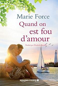Quand on est fou d'amour (L'île de Gansett t. 2) (French Edition) by [Force, Marie]
