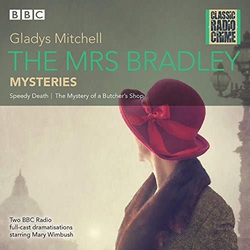 The Mrs Bradley Mysteries (Classic Radio Crime) by BBC Books