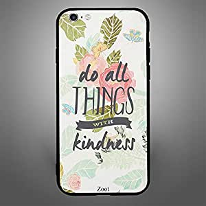 iPhone 6 Plus Do all things with kindness